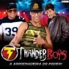 Thander Boys - Vem Viver a Vida Comigo (Verão 2014) Música Bônus - Arrochadeira do Poder!