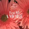 Ven Mi Amore (English Remix) ByThe Mesa Project Michael e. & Sarai Usry