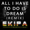 The Everly Brothers - All I Have To Do Is Dream (Ekipa Production Remix)