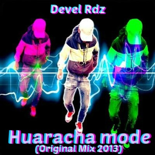 The Huaracha Mode [Original intro mix For my Friends Sckab & Juan Raymundo Aguila] [DEMO]