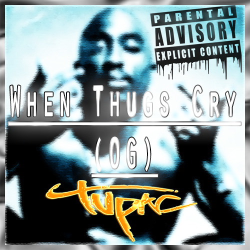 2Pac - When Thugs Cry (OG)