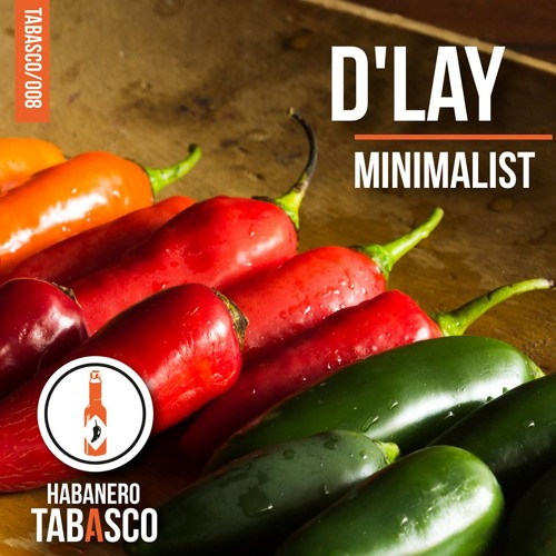 """D'lay - Minimalist (Original Mix)[Tabasco]""""Out Now"""""""