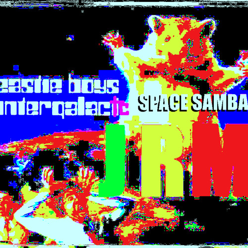 Beastie Boys - Intergalactic (JRM Space Samba EDIT)