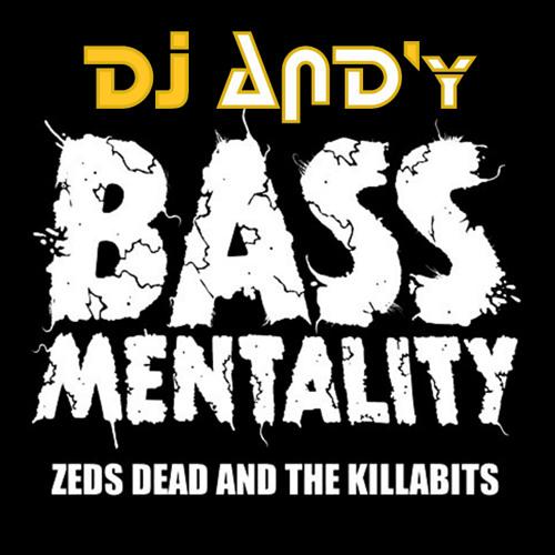 Zeds Dead & Killabits - Bassmentality (DJ AND'y re-edit)