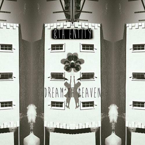 8th Entity - Dream of Heaven