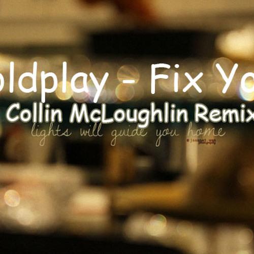Coldplay - Fix You (Collin McLoughlin Remix) [Free Download]