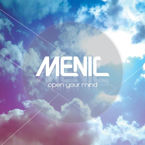Menic - Open Your Mind (Original Mix)
