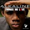 Alkaline - Things Mi Love