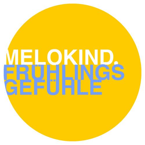 Melokind - Frühlingsgefühle (Original Mix)