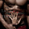 Talk Dirty - Jason Derulo ft 2 Chainz (Tempaz Remix)