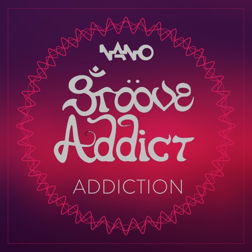 "***Free Download*** GROOVE ADDICT ""Addiction"""
