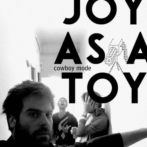 Joy As A Toy - Cowboy Mode
