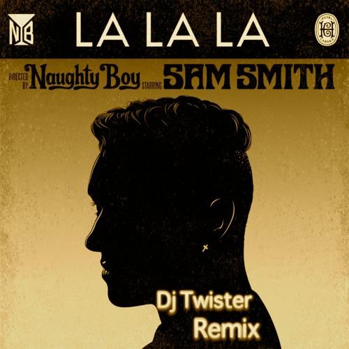 Naughty Boy feat. Sam Smith - La La La (Dj Twister Vinyl Cat Remix)