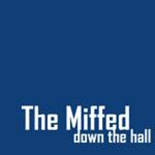 "The Miffed - Songs from ""Down The Hall"""