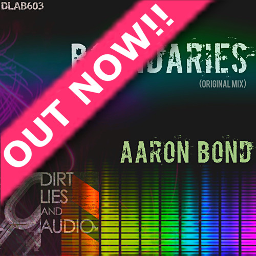 Aaron Bond - Boundaries (Original Mix) Out Now!