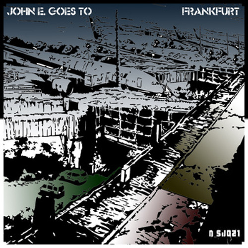 [N_SJ021] John E. Goes To - Frankfurt