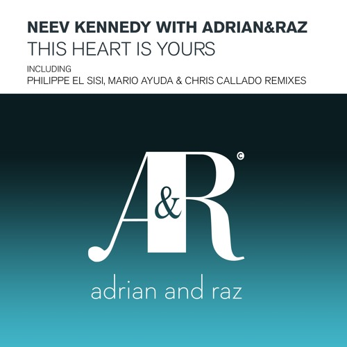 ADRAZ018 : Neev Kennedy With Adrian&Raz - This Heart Is Yours (Philippe El Sisi Remix)