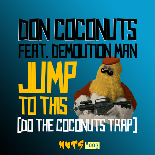 Don Coconuts feat.Demoltion Man- Jump to this (Do the coconuts trap)