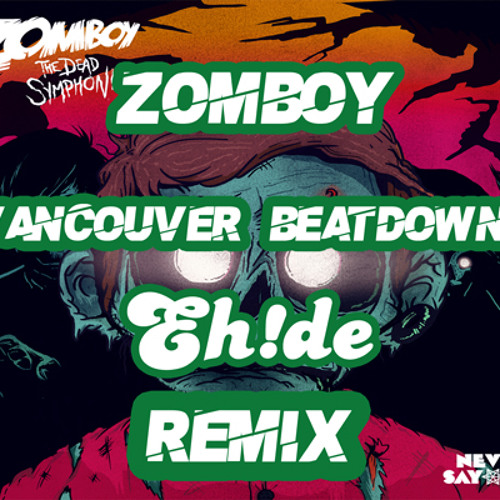 Zomboy - Vancouver Beatdown (EH!DE Remix)[Click on Download It Here]