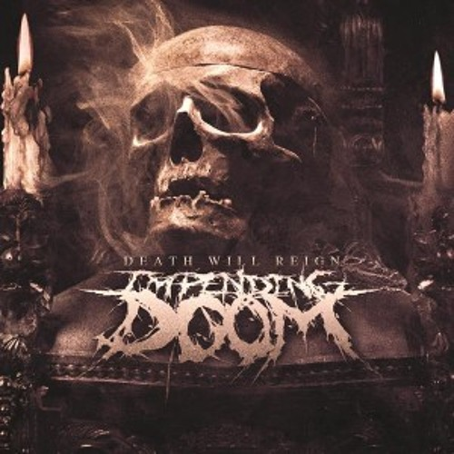 Impending Doom - Rip, Tear, and Burn
