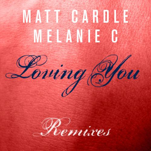 Matt Cardle, Melanie C - Loving You (DSK CHK Remix)
