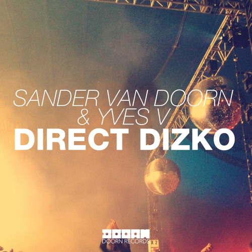 Sander van Doorn & Yves V - Direct Dizko (Available November 25)