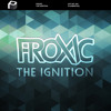 Froxic - The Ignition (Full Track!!!)