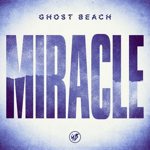 Ghost Beach - Miracle (DallasK Remix)