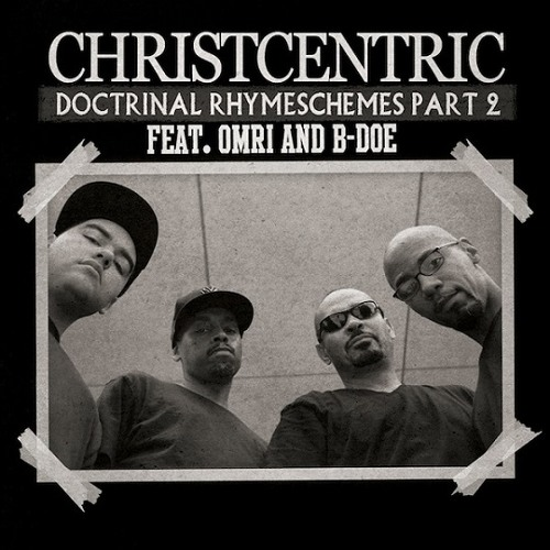 Christcentric - Doctrinal Rhymeschemes Part 2 (feat. Omri & B-doe)