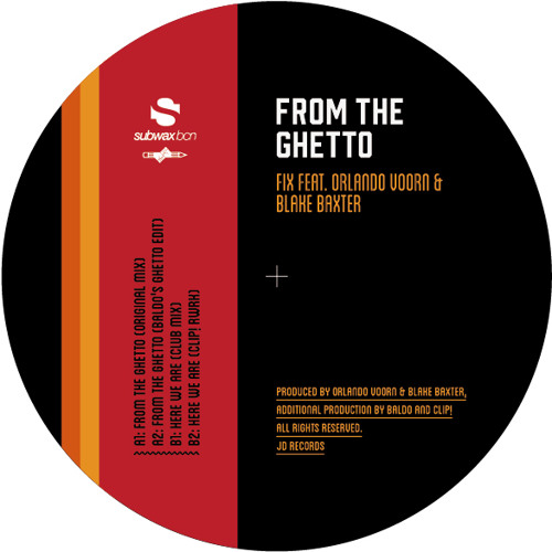 Fix feat. Orlando Voorn & Blake Baxter - From The Ghetto (Baldo's Ghetto Edit) (JD Records)