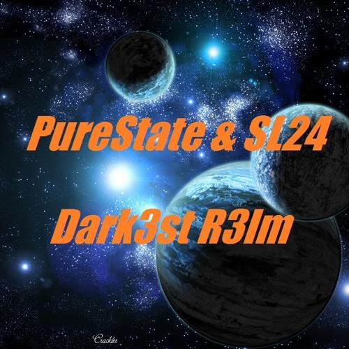 Dark3st R3lm ( PureState & SL24 ) D&B