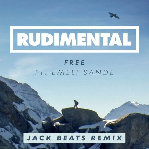 Rudimental: Free ft. Emeli Sande (JACK BEATS REMIX)