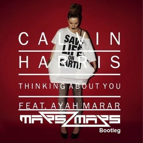 Calvin Harris feat. Ayah Marar - Thinking About You (Mars2Mars Bootleg) supported by Thomas Gold