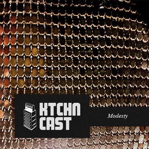 Ktchn Cast 019 - Modesty