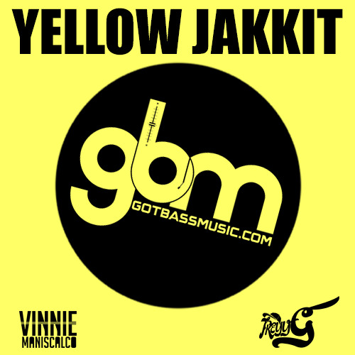 Yellow Jakkit (Original Mix)- Vinnie Maniscalco & Treyy G *** FREE DL ***