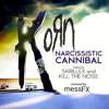 KoRn - Narcissistic Cannibal [messFX Remix]