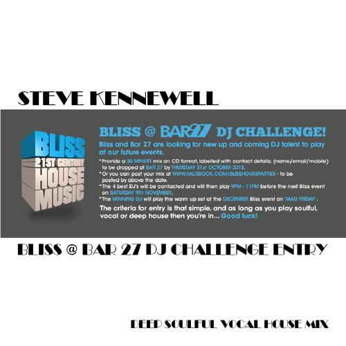 STEVE KENNEWELL BLISS @ BAR 27 DJ CHALLENGE ENTRY MP3