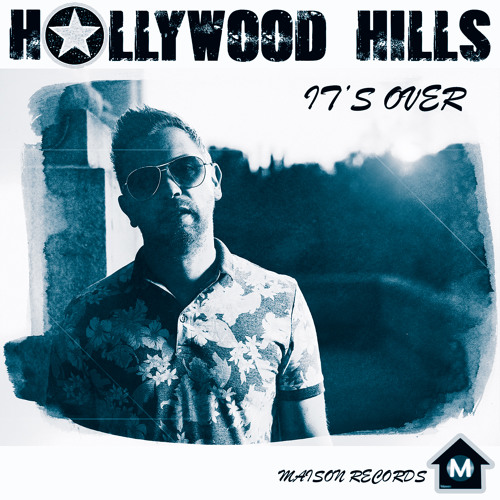 Hollywood Hills - It's Over - Dub Mix - FORTHCOMING ON MAISON RECORDS