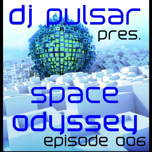 space odyssey (episode 006)