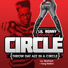 Circle - Lil Ronny Motha F ft. MykFresh Yung Nation