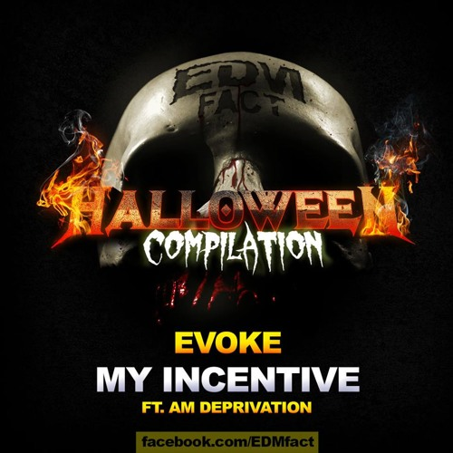 My Incentive Feat. AM Deprivation [Download Enabled]