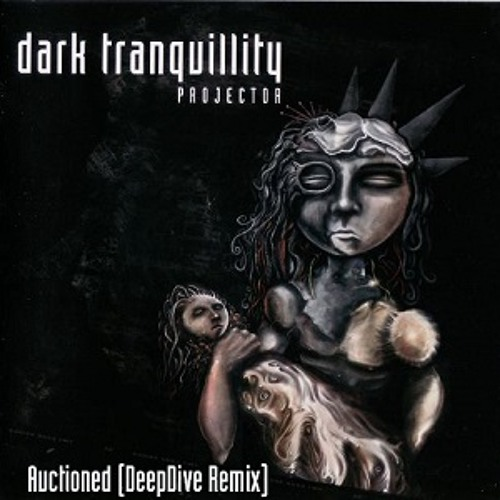 Dark Tranquility - Auctioned (DeepDive Remix) Preview