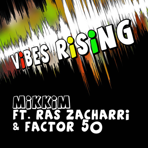 MikkiM ft. Ras Zacharri - Vibes Rising