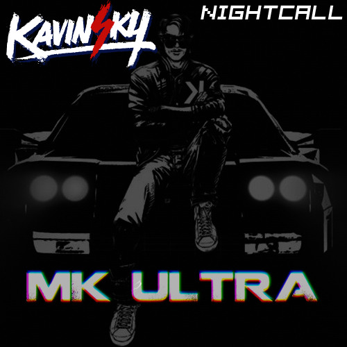 Nightcall (MK Ultra Remix) - KAVINSKY