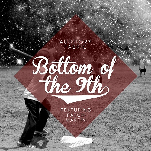 "Auditory Fabric ""Bottom of the 9th (feat. Patch Martin)"""