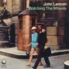 Watching The Wheels (John Lennon Cover)