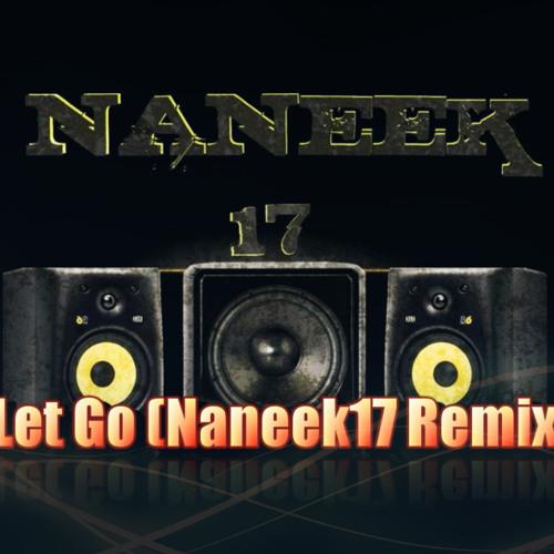 Let Go (Naneek17 Remix) 3rd Floor Magic