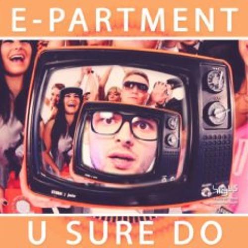 E-Partment - U Sure Do (Sl1kz Remix) [High 5 Records]