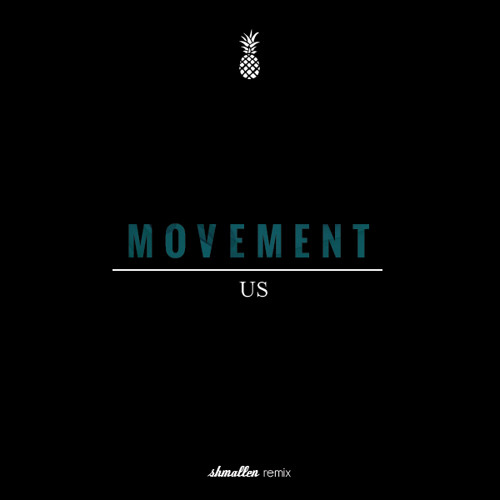 Movement- Us (shmallen Remix)