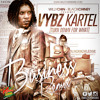 Vybz Kartel - Business (Willy Chin - BlackChiney) Turn Down for What-DIRTY
